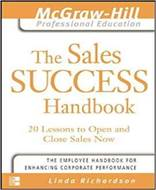 The Sales Success Handbook (20 Lessons to Open and Close Sales Now)