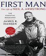 First Man The Life of Neil A Armstrong