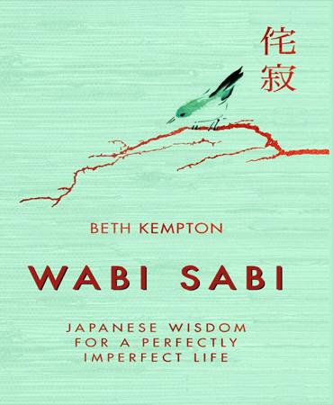 Wabi Sabi: Japanese Wisdom for a Perfectly Imperfe