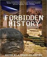 Forbidden History (Prehistoric Technologies, Extraterrestrial Intervention, and the Suppressed Origins of Civilization)