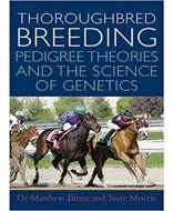 Thoroughbred Breeding Pedigree Theories and the Science of Genetics
