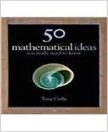 Fifty Mathematical Ideas You Really Need to Know