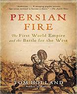 Persian Fire (The First World Empire and the Battle for the West)