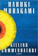 Killing Commendatore, A novel