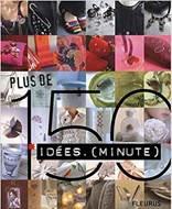 Plus de 150 idées minutes