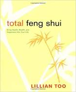 Total Feng Shui (Bring Health, Wealth, and Happiness into Your Life)